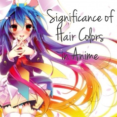 Havent You Ever Wondered About The Reasoning Behind Your Favorite Anime Characters Hair Colors We Manga Fans All Know That Color In Has